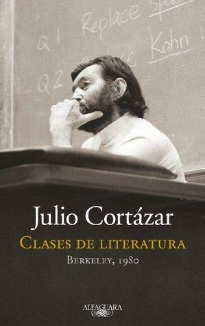 Clases de Literatura: Berkeley, 1980  by  Julio Cortázar