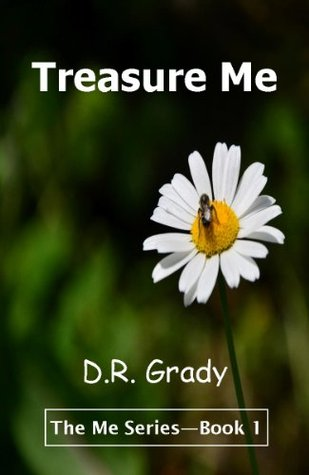 Treasure Me (The Me Series - Book 1)  by  D.R. Grady