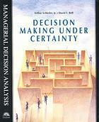 Decision Making Under Certainty  by  David E. Bell