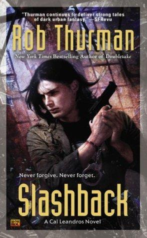 Slashback: A Cal Leandros Novel Rob Thurman