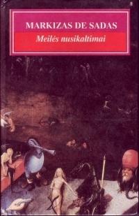 Meilės Nusikaltimai, arba Aistrų kliedesys Marquis de Sade