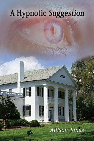 A Hypnotic Suggestion  by  Allison Jones
