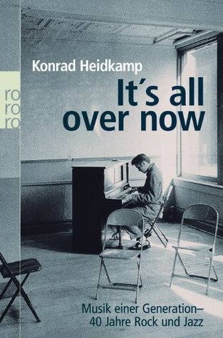 Its all over now  by  Konrad Heidkamp