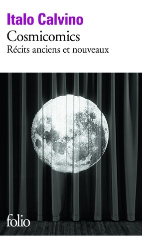 Cosmicomics. Récits anciens et nouveaux  by  Italo Calvino