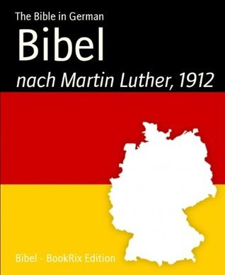 Bibel nach Martin Luther, 1912 The Bible in German