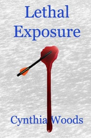 Lethal Exposure Cynthia Woods