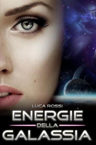 Energie della Galassia  by  Luca  Rossi