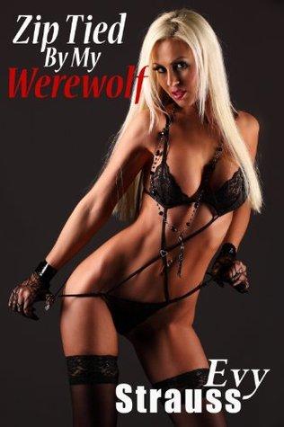Zip Tied By My Werewolf Evy Strauss