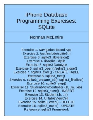 iPhone Database Programming Exercises: SQLite  by  Norman McEntire