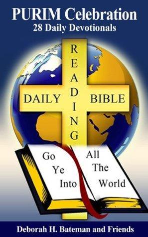 PURIM Celebration: 28 Daily Devotionals (Daily Bible Reading Series)  by  Deborah H. Bateman