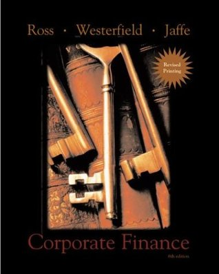Corporate Finance 2nd Revised Printing + Standard & Poors Educational Version of Market Insight + Ethics in Finance Powerweb Stephen A. Ross