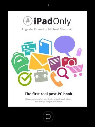 #iPadOnly  by  Augusto Pinaud