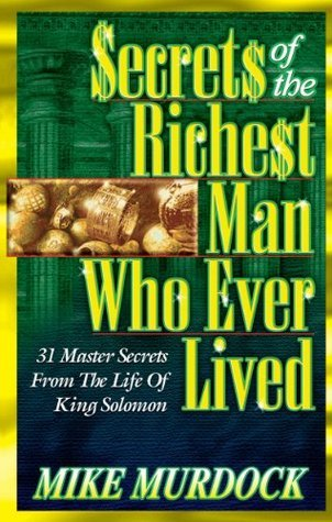 Secrets Of The Richest Man Who Ever Lived Mike Murdock