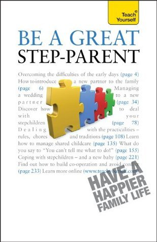 Be a Great Step Parent: Teach Yourself  by  Suzie Hayman