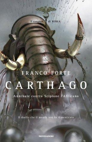 Carthago: Annibale contro Scipione lAfricano Franco Forte