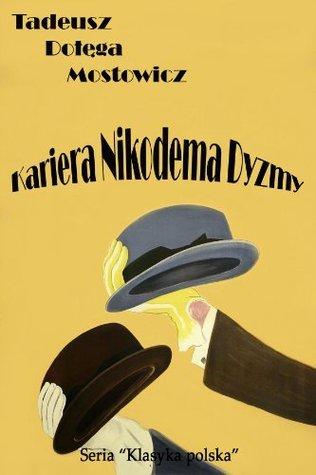 Kariera Nikodema Dyzmy - Polish Edition  by  Tadeusz Dołęga-Mostowicz