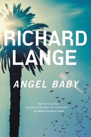 Angel Baby: A Novel Richard Lange
