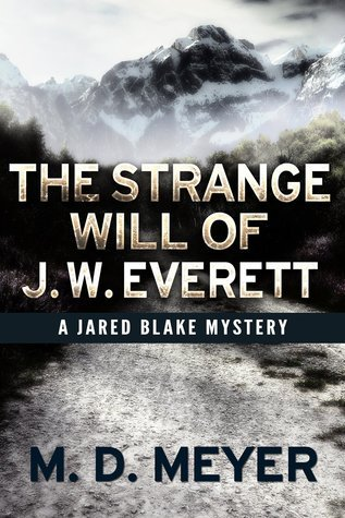 The Strange Will Of J. W. Everett  by  M.D.  Meyer