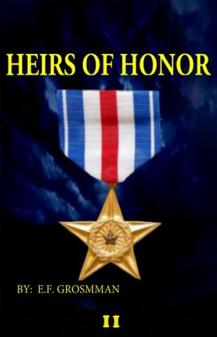 Heirs of Honor Chapter 2  by  E.F. Grossman