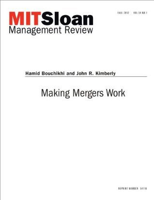 Making Mergers Work -- Journal Article Hamid Bouchikhi