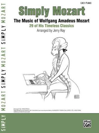 Simply Mozart- The Music Of Wolfgang Amadeus Mozart-  by  Mozart