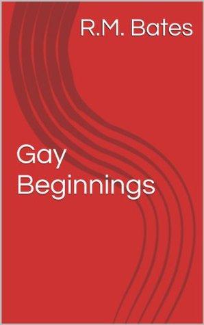 Gay Beginnings R.M. Bates