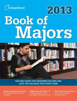 Book of Majors 2013: All-New Seventh Edition (College Board Book of Majors)  by  The College Board