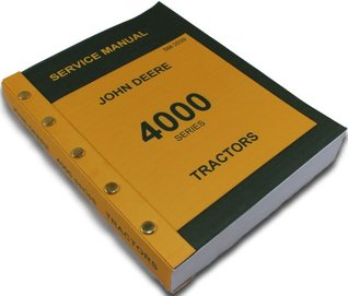 John Deere 4000 Series 4020 4010 Tractors Technical Service Manual New Print 746 Pages Diesel Gas Lp  by  John Deere