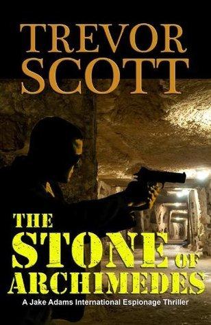 The Stone of Archimedes (Jake Adams International Thriller, #8)  by  Trevor Scott