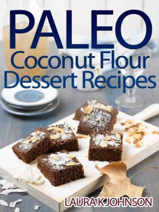Paleo in a Snap: Mouth Watering Recipes for Busy Folks Laura K. Johnson