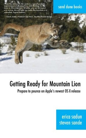 Getting Ready for Mountain Lion: Prepare to pounce on Apples newest OS X release Steven Sande