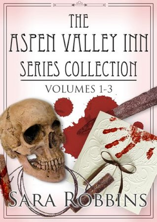 The Aspen Valley Inn Series Collection - Volumes 1-3 Sara Robbins