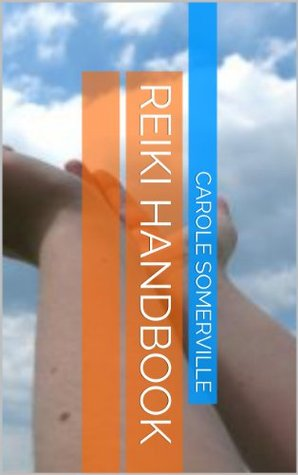 Reiki Handbook  by  Carole Somerville