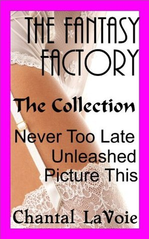 The Fantasy Factory Collection  by  Chantal Lavoie