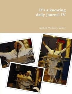 Its a knowing daily journal IV  by  Melissa J. White
