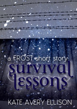 Survival Lessons: A Frost Short Story  by  Kate Avery Ellison