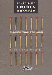 O homem que odiava a segunda-feira  by  Ignácio de Loyola Brandão