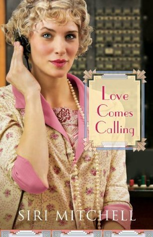 Love Comes Calling (Against All Expectations Collection Book #7) Siri Mitchell