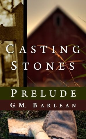 Prelude - Casting Stones G.M. Barlean