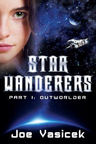 Outworlder (Star Wanderers, #1) Joe Vasicek