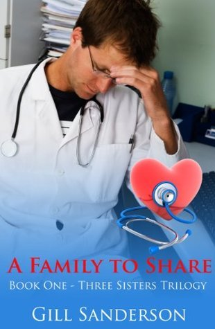 A Family to Share - An Accent Amour Medical Romance (The Three Sisters series) Gill Sanderson