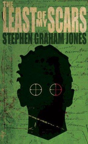 The Least of My Scars Stephen Graham Jones