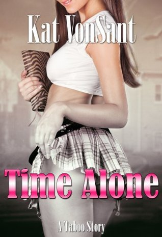 Time Alone - A Taboo Story Kat VonSant