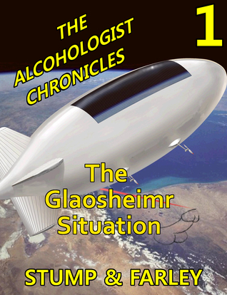 The Glaosheimr Situation: The Alcohologist Chronicles 1  by  Richard Stump