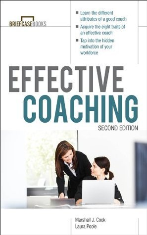 Managers Guide to Effective Coaching, Second Edition (Briefcase Books)  by  Marshall Cook