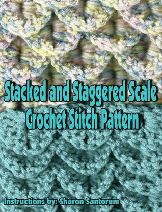 Stacked and Staggered Scale Crochet Stitch Pattern  by  Sharon Santorum