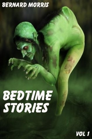 Bedtime Stories Vol 1  by  Bernard Morris