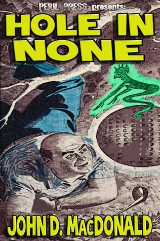 Hole In None [Illustrated]  by  John D. MacDonald
