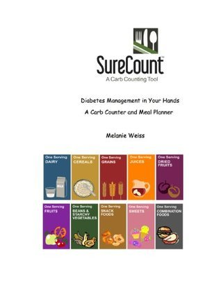 SureCount, Diabetes Management In Your Hands, A Carb Counter and Meal Planner  by  Melanie Weiss