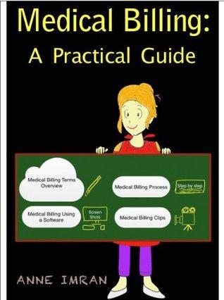 Medical Billing: A Practical Guide Anne Imran